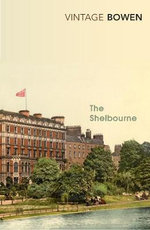 Shelbourne : Vintage Classics Ser. - Elizabeth Bowen
