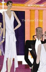 The Razor's Edge : Vintage Classics - William Somerset Maugham