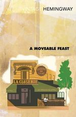 A Moveable Feast : Vintage Classics - Ernest Hemingway