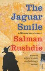 The Jaguar Smile : Nicaraguan Journey - Salman Rushdie
