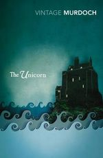 The Unicorn : Vintage Classics - Iris Murdoch