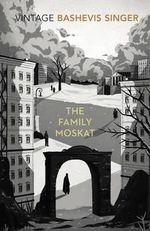 The Family Moskat : Vintage Classics Ser. - Isaac Bashevis Singer