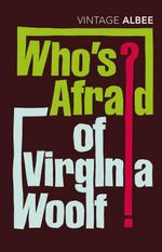 Who's Afraid Of Virginia Woolf : Vintage Classics - Edward Albee