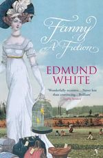 Fanny : A fiction - Edmund White