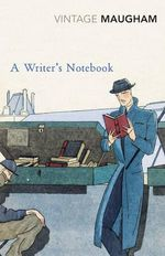 A Writer's Notebook : Vintage Classics - William Somerset Maugham