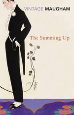 The Summing Up : Vintage Classics - William Somerset Maugham