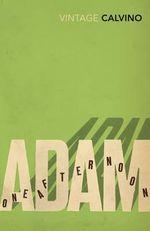 Adam One Afternoon : Vintage Classics - Italo Calvino