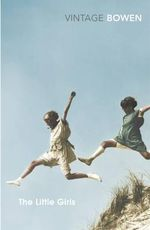 The Little Girls : Vintage Classics Ser. - Elizabeth Bowen