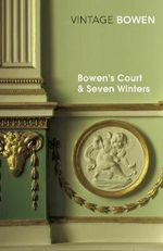 Bowen's Court and Seven Winters - Elizabeth Bowen