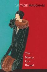 Merry Go Round : Vintage Classics - William Somerset Maugham