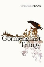 The Gormenghast Trilogy + FREE double pass to A Place For Me!* : A Vintage Classic - Mervyn Peake