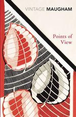 Points Of View : Vintage Classics - William Somerset Maugham