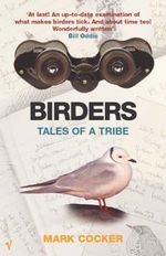 Birders : Tales of a Tribe - Mark Cocker