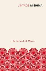 The Sound of the Waves : Vintage Classics - Yukio Mishima
