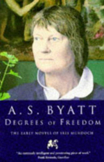 Degrees of Freedom : Early Novels of Iris Murdoch - A. S. Byatt