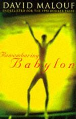 Remembering Babylon - David Malouf