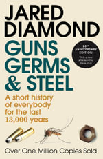 Guns, Germs And Steel : The Fates of Human Societies - Jared Diamond
