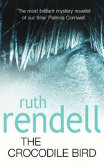 The Crocodile Bird - Ruth Rendell