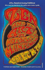 Zen And The Art Of Motorcycle Maintenance : 25th Anniversary Edition - Robert Pirsig