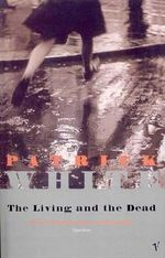 The Living And The Dead - Patrick White