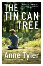 The Tin Can Tree : Arena Books - Anne Tyler