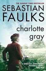 Charlotte Gray - Sebastian Faulks