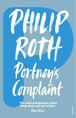 Portnoy's Complaint + FREE double pass to A Place For Me!* - Philip Roth