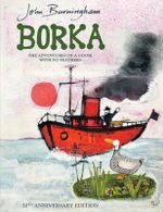 Borka : The Adventures of a Goose with No Feathers - John Burningham