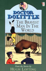 Doctor Dolittle : Bravest Man in the World - Hugh Lofting