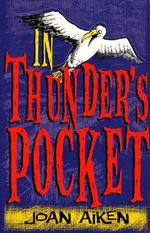 In Thunder's Pocket - Joan Aiken