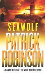 Seawolf - Patrick Robinson