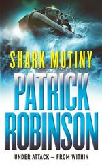 The Shark Mutiny - Patrick Robinson