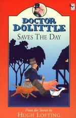 Dr. Dolittle Saves the Day - Hugh Lofting