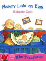 Mummy Laid an Egg : Or Where Do Babies Come From? - Babette Cole