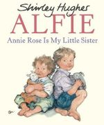 Annie Rose Is My Little Sister - Shirley Hughes
