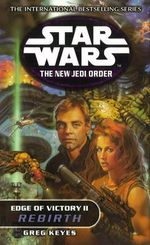 Star Wars : The New Jedi Order - Edge of Victory - Rebirth - Greg Keyes