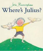 Where's Julius - John Burningham