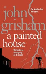 A Painted House : Theodore Boone Series : Book 2  - John Grisham