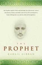 The Prophet : A Bestseller Around the World & Translated in Over 20 Languages! - Kahlil Gibran