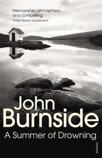 A Summer of Drowning - John Burnside