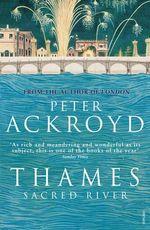 Thames : Sacred River - Peter Ackroyd