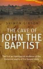 The Cave of John the Baptist - Shimon Gibson