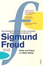 Complete Psychological Works of Sigmund Freud : Volume 13 - Sigmund Freud
