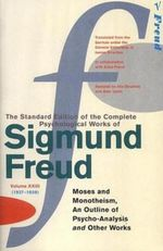 The Complete Psychological Works of Sigmund Freud : Volume 23 - Sigmund Freud