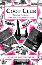 Coot Club : Swallows and Amazons - Book 5 - Arthur Ransome