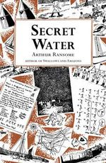 Secret Water : Swallows and Amazons Ser. - Arthur Ransome