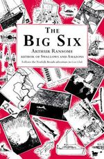 The Big Six : Swallows and Amazons Ser. - Arthur Ransome