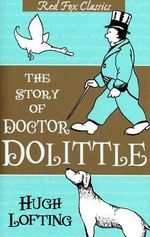The Story of Doctor Dolittle : Red Fox Classic - Hugh Lofting
