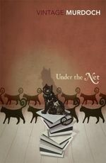 Under the Net : Vintage Classics - Iris Murdoch