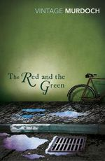 The Red and the Green : Vintage Classics - Iris Murdoch